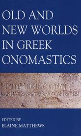 Old and New Worlds in Greek Onomastics