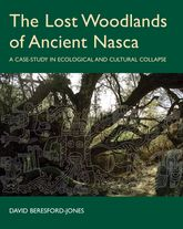 The Lost Woodlands of Ancient Nasca: A Case-study in Ecological and Cultural Collapse