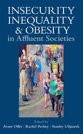 Insecurity, Inequality, and Obesity in Affluent Societies